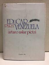 Educat Para Venezuela Arturo Udlar Pietri Hardcover 1981 Caracas