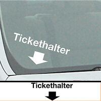 Auto Aufkleber Sticker TICKETHALTER  (Auto Motorrad LKW) Fun ca 13x6 cm 285