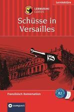 Schüsse in Versailles. Compact Lernkrimi. Das spannende Sprachtraining. Lernziel