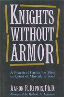 Knights Without Armor by Aaron Kipnis