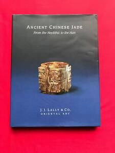 Famous Dealer J J Lally 2016 Ancient Chinese Jade From the Neolithic to the Han