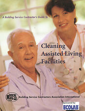 A Building Service Contractor's Guide to Cleaning Assisted Living Facilities