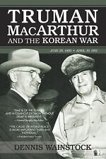 Truman, MacArthur and the Korean War: June 1950-July 1951 by Wainstock, Dennis