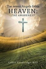 The seven Angels from Heaven: the awareness.by Sandridge-Hill, Lillie New.#