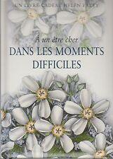 A UN ETRE CHER DANS LES MOMENTS DIFFICILES / HELEN EXLEY / LIVRE-CADEAU