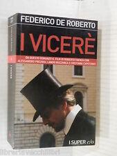 I VICERE Federico De Roberto Edizione e o I super eo 10 2007 romanzo libro di