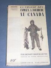 Chasse des animaux à fourrures au canada Benoit Brouillette 1934 bon exemplaire