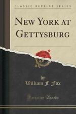 New York at Gettysburg (Classic Reprint) by William F. Fox (2015, Paperback)