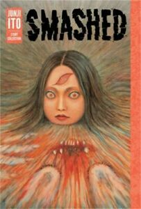Smashed: Junji Ito Story Collection (Hardback or Cased Book)