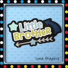 LITTLE BROTHER TITLE Embellishment Card toppers &  Paper Piecing scrapbooking