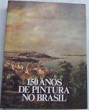 150 Anos De Pintura No Brasil by Sergio Sahione Fadel (1989, Book, Illustrated)