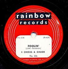 4 CHICKS & CHUCK on 1953 Rainbow 226 - Foolin' / Three O'Clock in the Morning