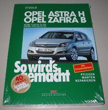 Reparaturanleitung Opel Astra H + Zafira B Benzin + Diesel ab 2004 - 2010 NEU!