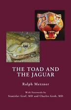 Toad and the Jaguar : A Field Report of Underground Research on a Visionary M.