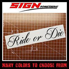 Ride or Die #1 Decal / Sticker