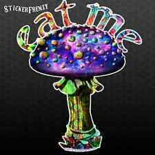 "Magic Mushroom ""Eat Me"" Sticker Psychedelic Trippy Funny Design car truck decal"