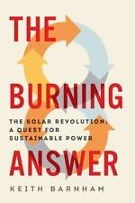 The Burning Answer: The Solar Revolution: A Quest for Sustainable-ExLibrary