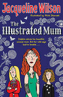 The Illustrated Mum, Wilson, Jacqueline , Good | Fast Delivery
