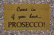 Engraved Coir Door Mat COME IN IF YOU HAVE PROSECCO 40cm x 70cm Internal Coir