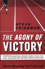The Agony of Victory by Steve Friedman -New H/C-Sports Champions & Consequences