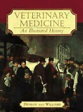 Veterinary Medicine : An Illustrated History by Dunlop, Robert H.