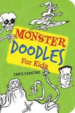 Monster Doodles for Kids by Chris Sabatino (2011, Paperback / Paperback)
