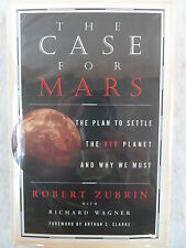 Robert Zubrin THE CASE FOR MARS Plan to Settle the Red Planet Free Press 1996