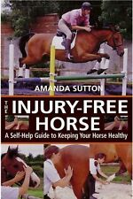 The Injury-free Horse New Book Advice Massage Exercises Health Care