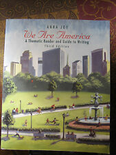 We are America A Thematic Reader and Guide to Writing THIRD EDITION
