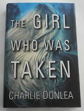 SIGNED The GIRL WHO WAS TAKEN by CHARLIE DONLEA 1st Edition Hardcover