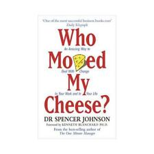 Who Moved My Cheese? by Dr Spencer Johnson (author)