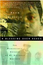 A Blessing over Ashes: The Remarkable Odyssey of My Unlikely Brother