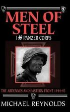 Men of Steel: I SS Panzer Corps: The Ardennes and Eastern Front, 1944-45