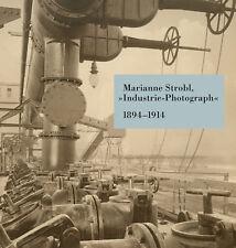 Ulrike Matzer (Hg.): Marianne Strobl, »Industrie-Photograph« 1894–1914