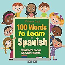 100 Words to Learn in Spanish Children's Learn Spanish Books by Gusto, Professor