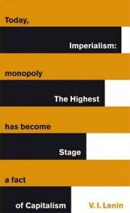 Imperialism: the Highest Stage of Capitalism, Paperback by Lenin, Vladimir, L...