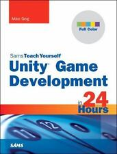 Geig, Mike : Unity Game Development in 24 Hours, Sams