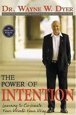 The Power of Intention:Learning to Co-create Your World Your Way, Wayne W. Dyer
