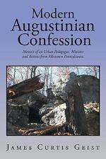 Modern Augustinian Confession: Memoir of an Urban Pedagogue, Mini 9781524568160