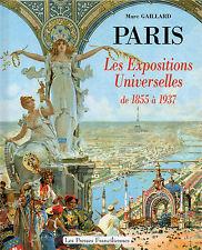PARIS = Les EXPOSITIONS UNIVERSELLES de 1855 à 1937 + Marc GAILLARD