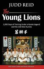 Young Lions : 1,000 Days of Training under a Karate Master and the 100-Man Ku...