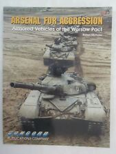 Arsenal for Aggression: Combat Vehicles of the Warsaw Pact (Firepower Pictorial
