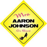 Mrs Aaron Johnson On Board Novelty Car Sign