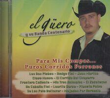 El Guero y Su Banda Centenario Para Mis Compas Puros Corridos Perrones CD New