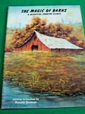 BONNIE SEAMAN THE MAGIC OF BARNS 1982 OIL LANDSCAPES TOLE PAINT BOOK