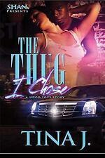 The Thug I Chose by Tina J. (2015, Paperback)