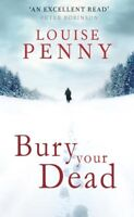 Bury Your Dead By Louise Penny. 9780751544442