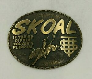 SKOAL Vintage If Youre Dippin You Aint Flippin Tobacco Rodeo Brass Belt Buckle