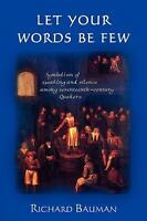 Let Your Words Be Few: Symbolism of Speaking and Silence Among Seventeenth-Ce...