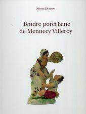 Nouveau Livre Porcelaine de Mennecy : Tendre porcelaine de Mennecy Villeroy